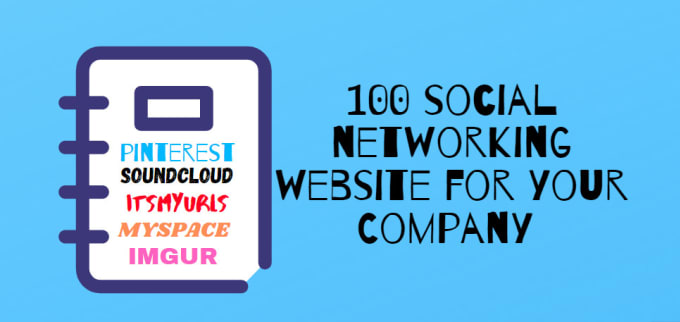 I will provide 100 social networks website for your company