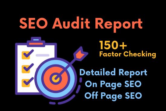 I will provide you detailed website audit report,  SEO audit