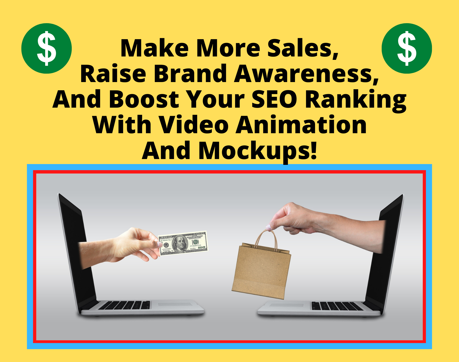 Make More Sales,  Raise Brand Awareness,  And Boost Your SEO Ranking with Video Animation And Mockups
