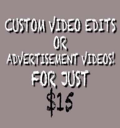 Custom Video Edit/Advertisement