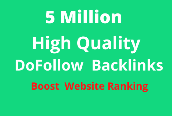 I will build 5 Million high authority backlinks to boost your ranking