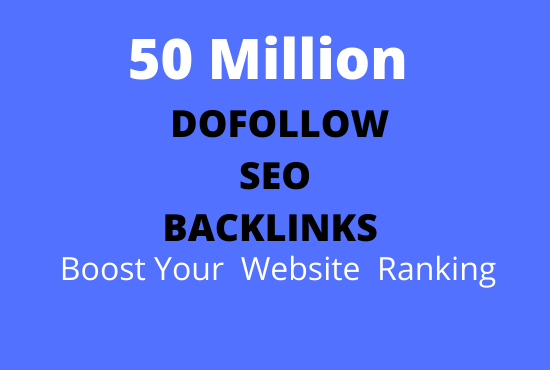 I will provide 50 Million seo backlinks for google ranking