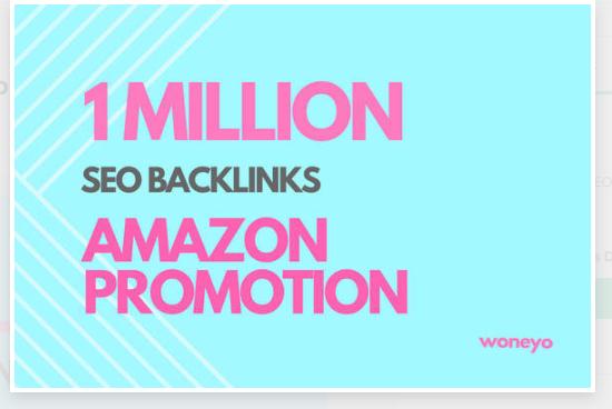 I will do amazon promotion by 1 million seo backlinks