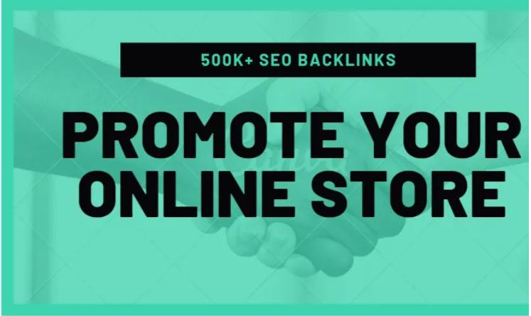 I will make 500k SEO backlinks for online store promotion,  e commerce markrting
