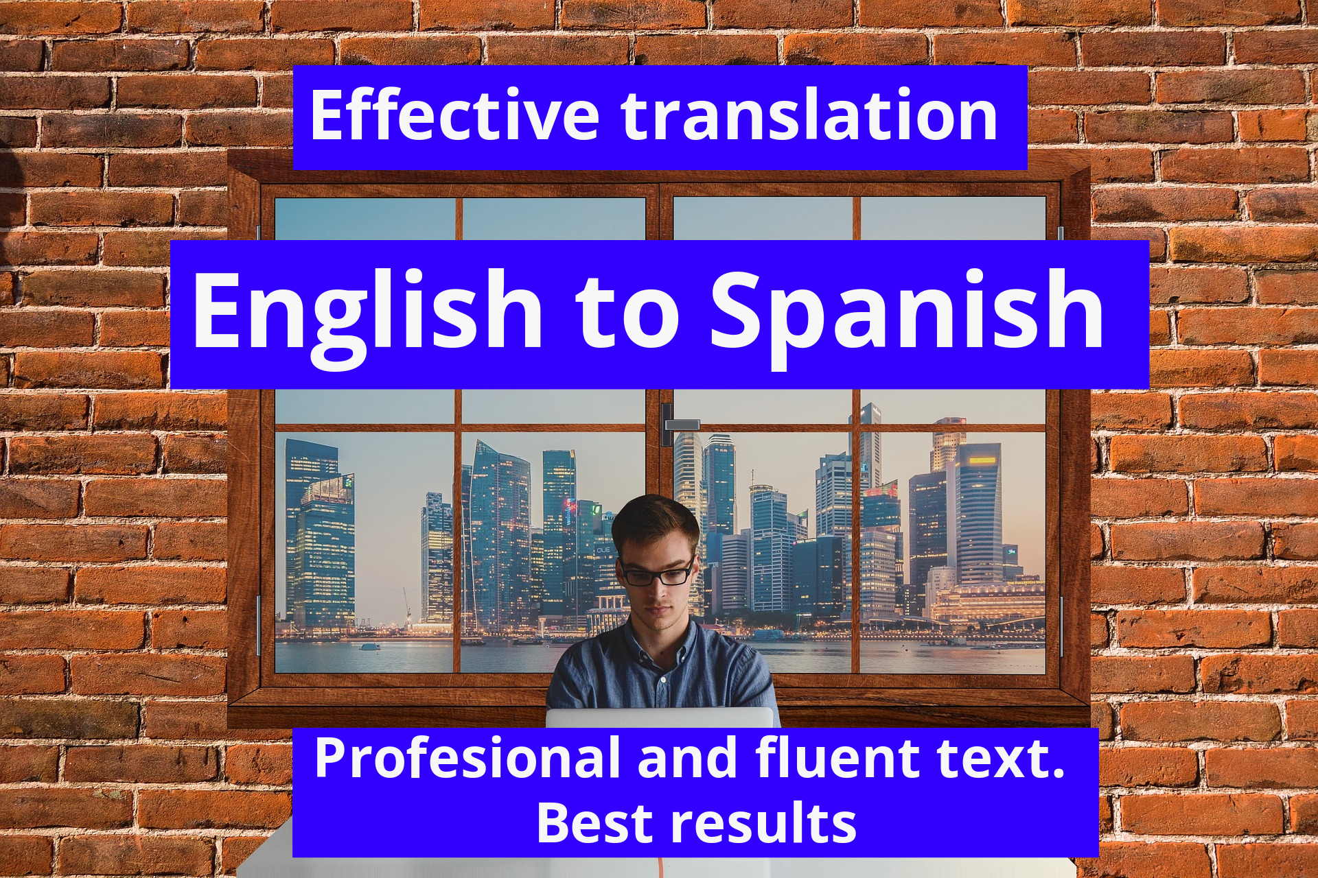 I will translate for you from English into SPANISH. Profesional and fluent texts
