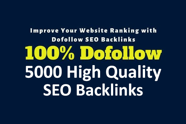 build 5000 dofollow high quality SEO backlinks