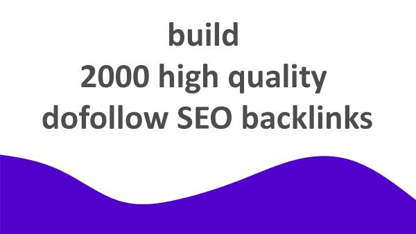 build 2000 high quality dofollow SEO backlinks