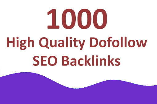 build 1000 high quality dofollow SEO backlinks and dr 50plus