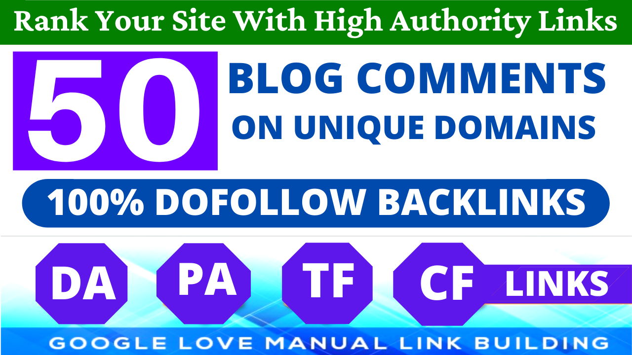 Build 50 Dofollow Blog Comments Backlinks High DA PA Website Ranking & Link Building Service