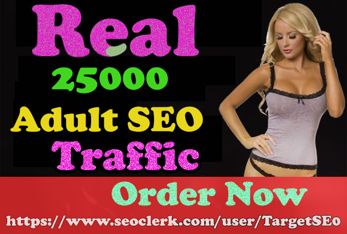 I will drive 25000 real and organic adult seo traffic and promote your dating website