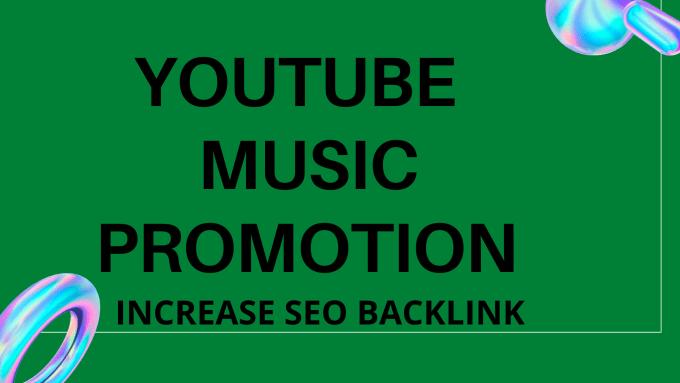 I will do 160 SEO Backlinks for youtube music video promotion