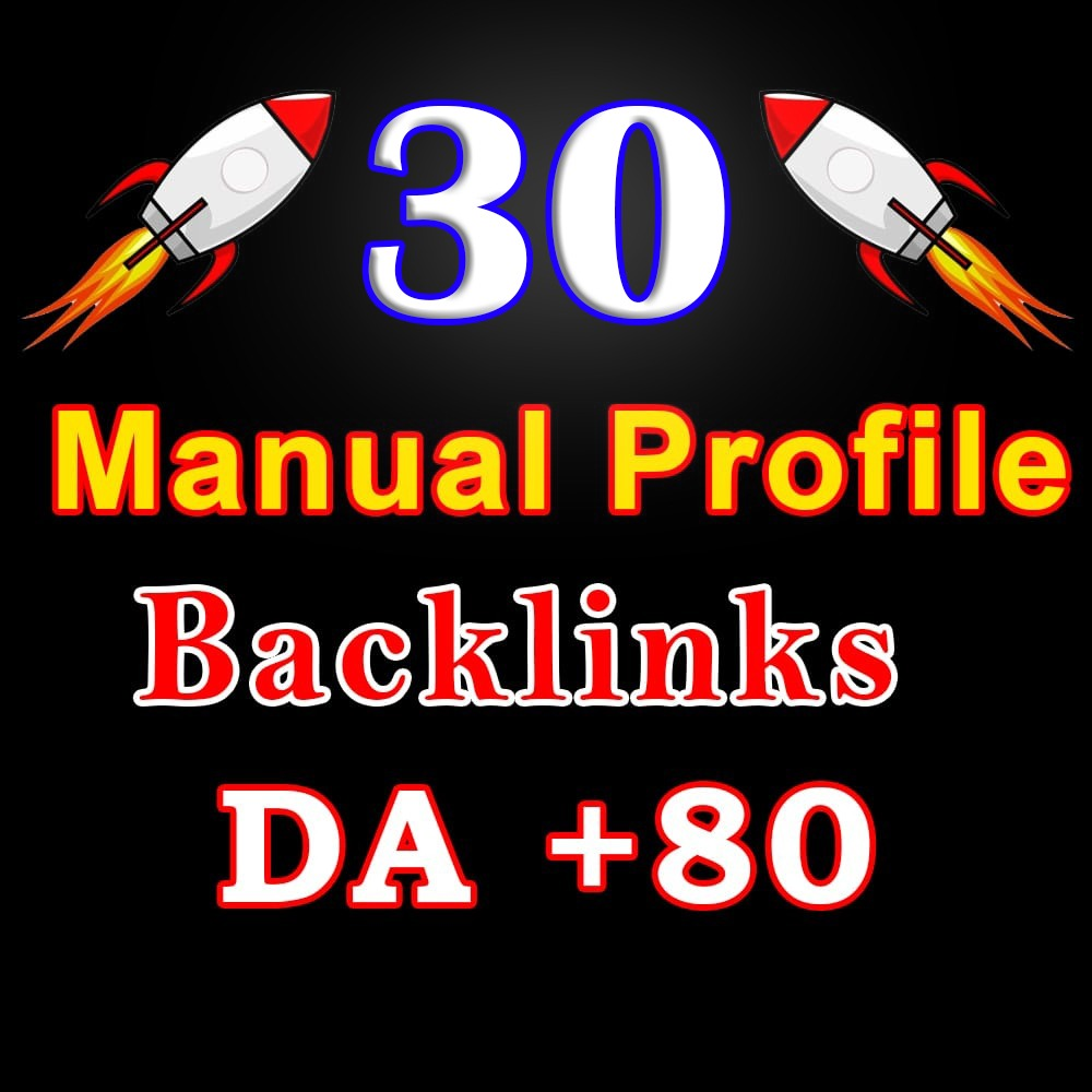 Manual work, Permanent 30 Dofollow Profile Backlinks from high DA 80+ Websites to improve your seo