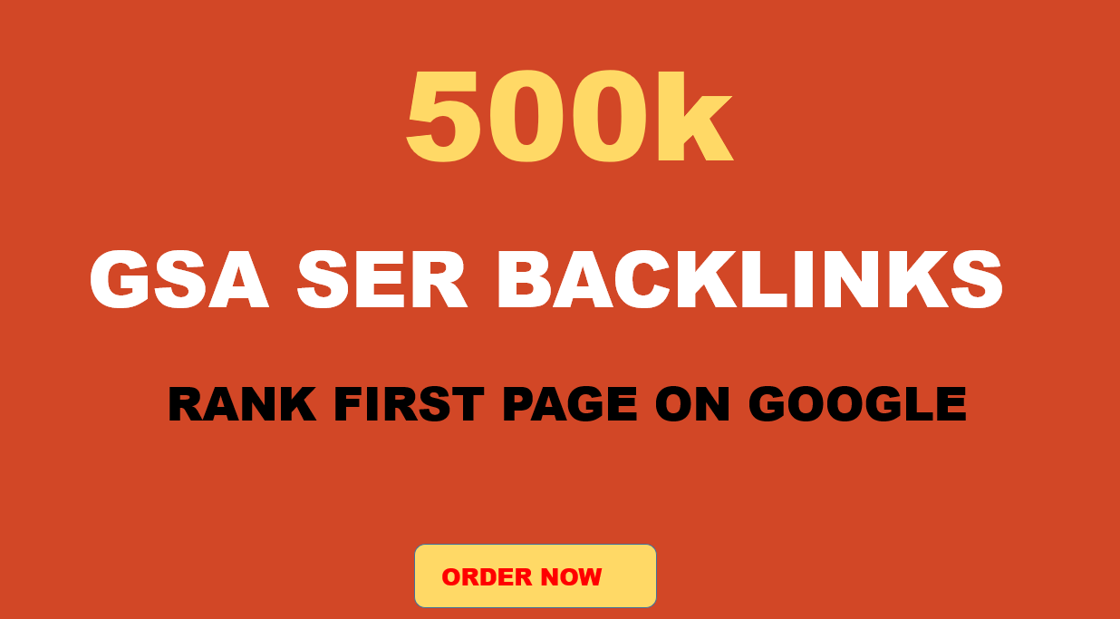 Special offer 500,000 GSA SER dofollow Backlinks For Faster Index on Google Rank 1st page