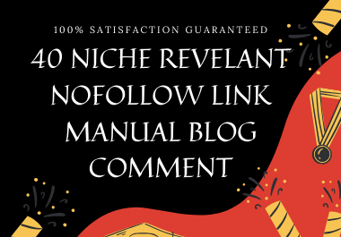 i will do 40 Niche Relevant blog Comments manual