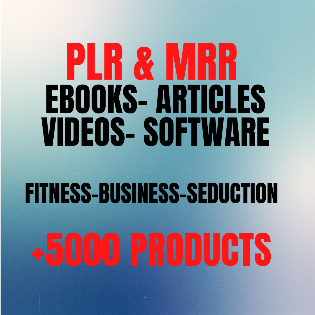 +5000 products PLR MRR Ebooks Articles Software Business Fitness Dating