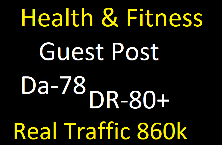 I Will Write & Publish Real Health & fitness da-78+ Blog traffic 860k+