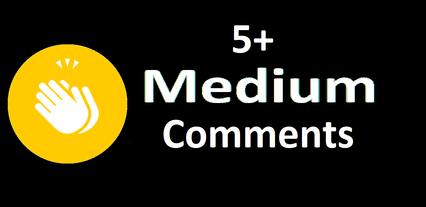 Give 5+ Medium commments on your Medium Article medium