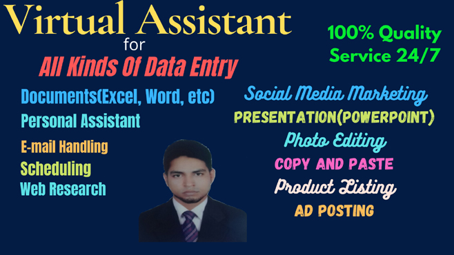 I will be Your Virtual Assistant and All Kinds of Data Entry Works For You with 24/7 Support