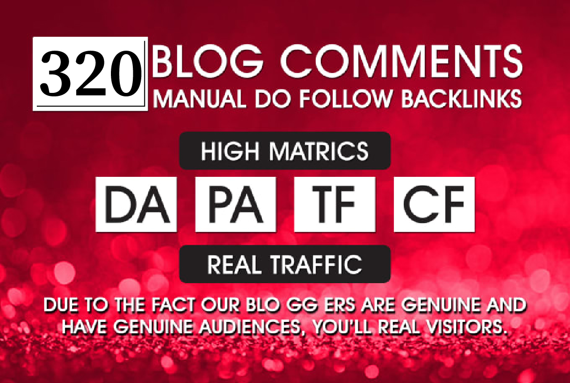 I will Do 320 Dofollow Blog Comments Backlinks On High DA PA TF CF in Actual Pages