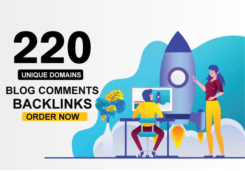 Create 220 UNIQUE DOMAIN Blog Comments Backlinks