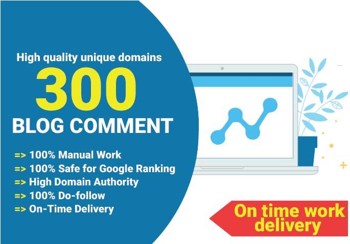 Create 300 do follow quality blog comments on unique domains