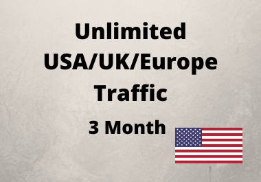 Unlimited Traffic for 3 Months real, Organic, trageted, USA, UK, Europe Low bounce rate