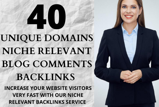 I will create 40 high authority unique domains Niche Relevant Blog Comments Backlinks