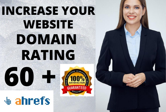 i will increase domain rating Ahrefs DR 60+ in 20 days with high authority backlinks