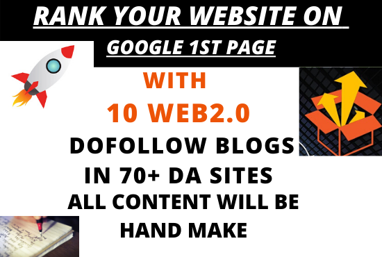 Rank your website on google with 10 web 2.0 dofollow blogs in 70+ DA sites