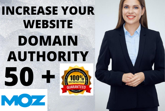 I will increase domain authority MOZ DA from 0 to 50 + with high authority backlinks