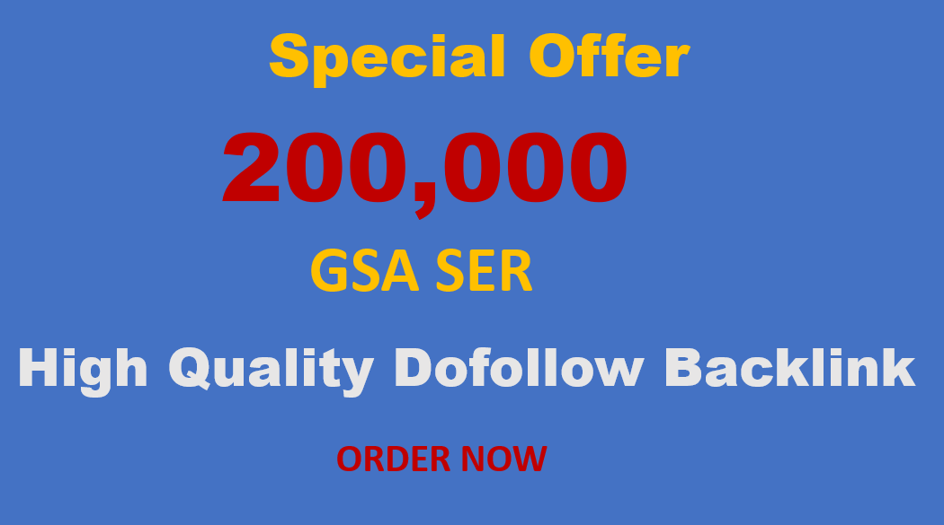 I will build 200k GSA SER Dofollow High Authority Backlinks for website ranking on Google pages