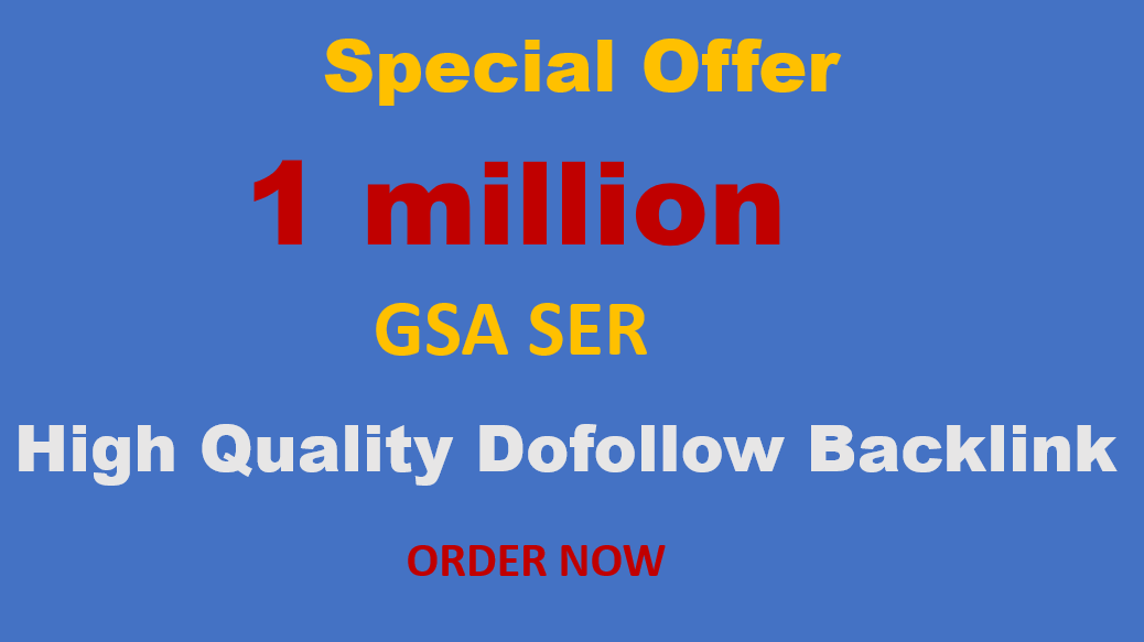I will create 1 Million GSA dofollow Backlinks For Faster Google Ranking 1st page