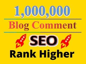 I will create 1,000,000 verified blog comment for google 1st page ranking
