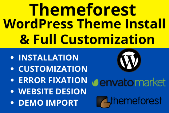 I Will Install and Customize ThemeForest or any theme of WordPress