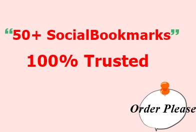 Get 50+ Social Bookmarking,  Trusted & Fasting