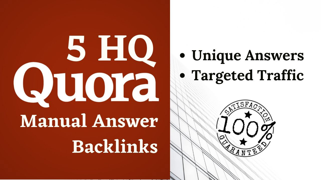 We will provide 5 HQ Quora unique answers with your link