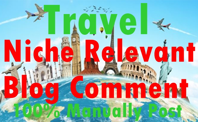 30 Travel Niche Relevant Blog comment-Top service