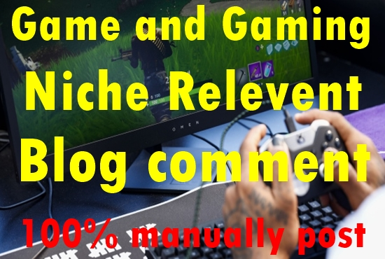 30 Game and Gaming Niche Relevant Blog comment-Top service