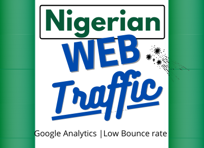 5,000+ Nigerian High Quality Web Traffic Google Analytics and low bounce Rate