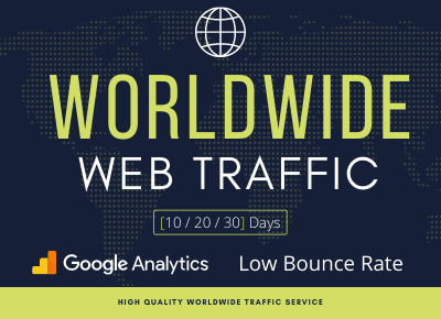 Nonstop 10,000+ WORLDWIDE Web Traffic google analytics traceable and low bounce rate