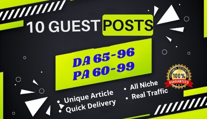 Write and Publish 10 Guest Posts on DA 96 to 65 site