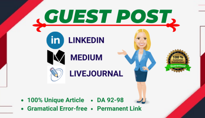 3 Guest Blog post on DA 80+ High Authority websites LiveJournal, Medium & LinkedIn.com
