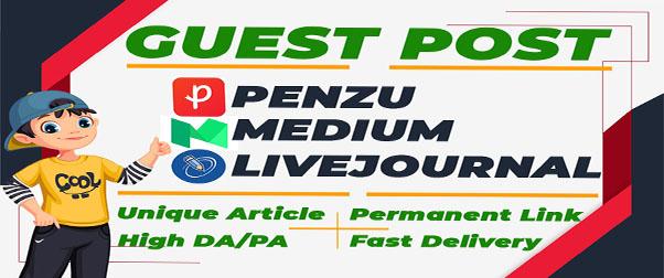 I Will Do Guest Post on DA 80+ sites Medium, Penzu, Livejournal