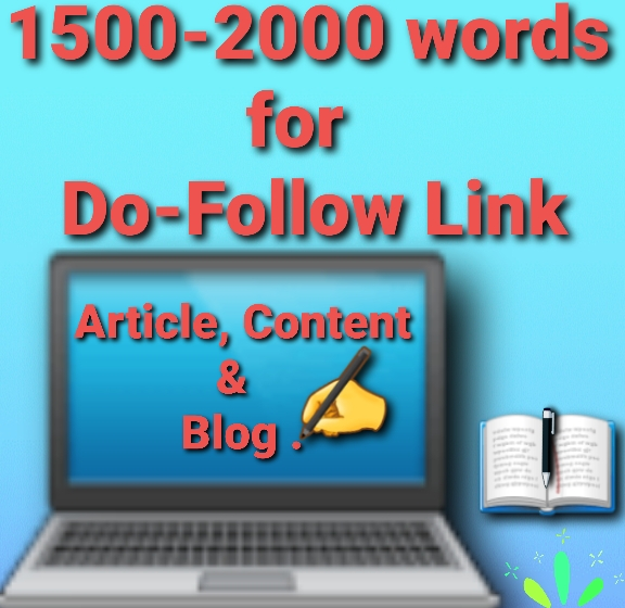 HQ 1500-2000 words Article,  Content & Blog for do-follow link