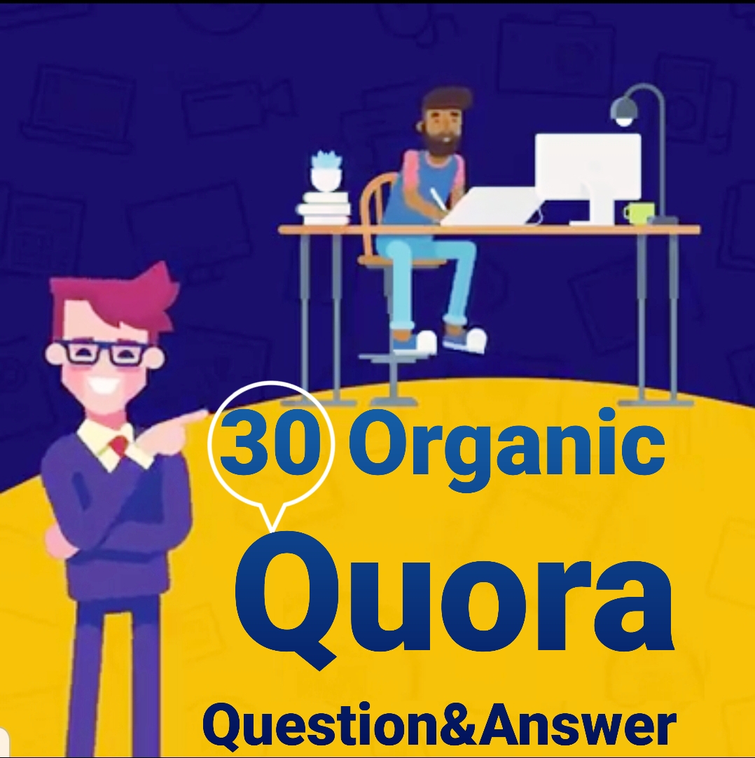 Quora Provide Organic 30 Question & Answer