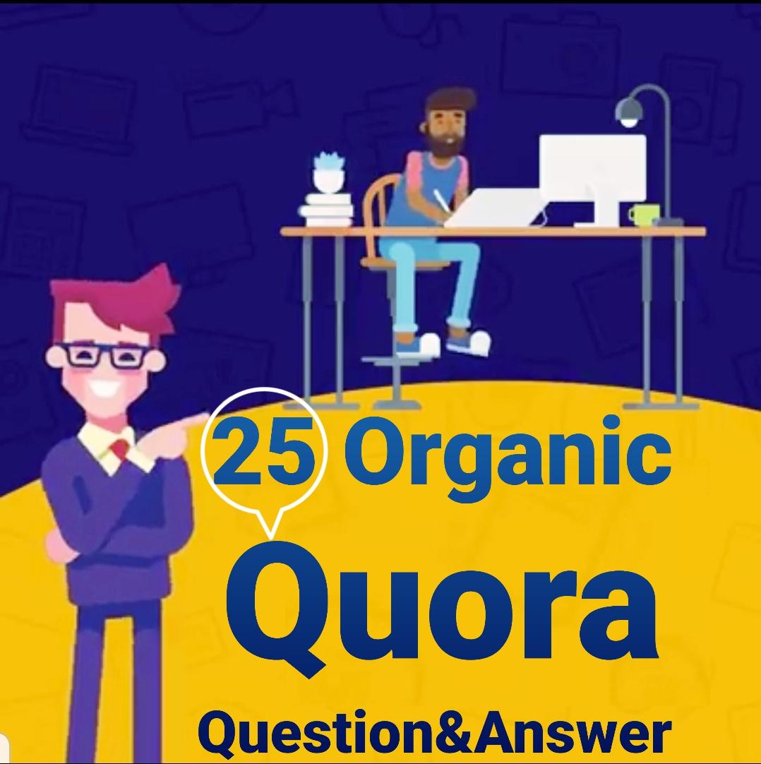Quora Provide Organic 25 Question & Answer
