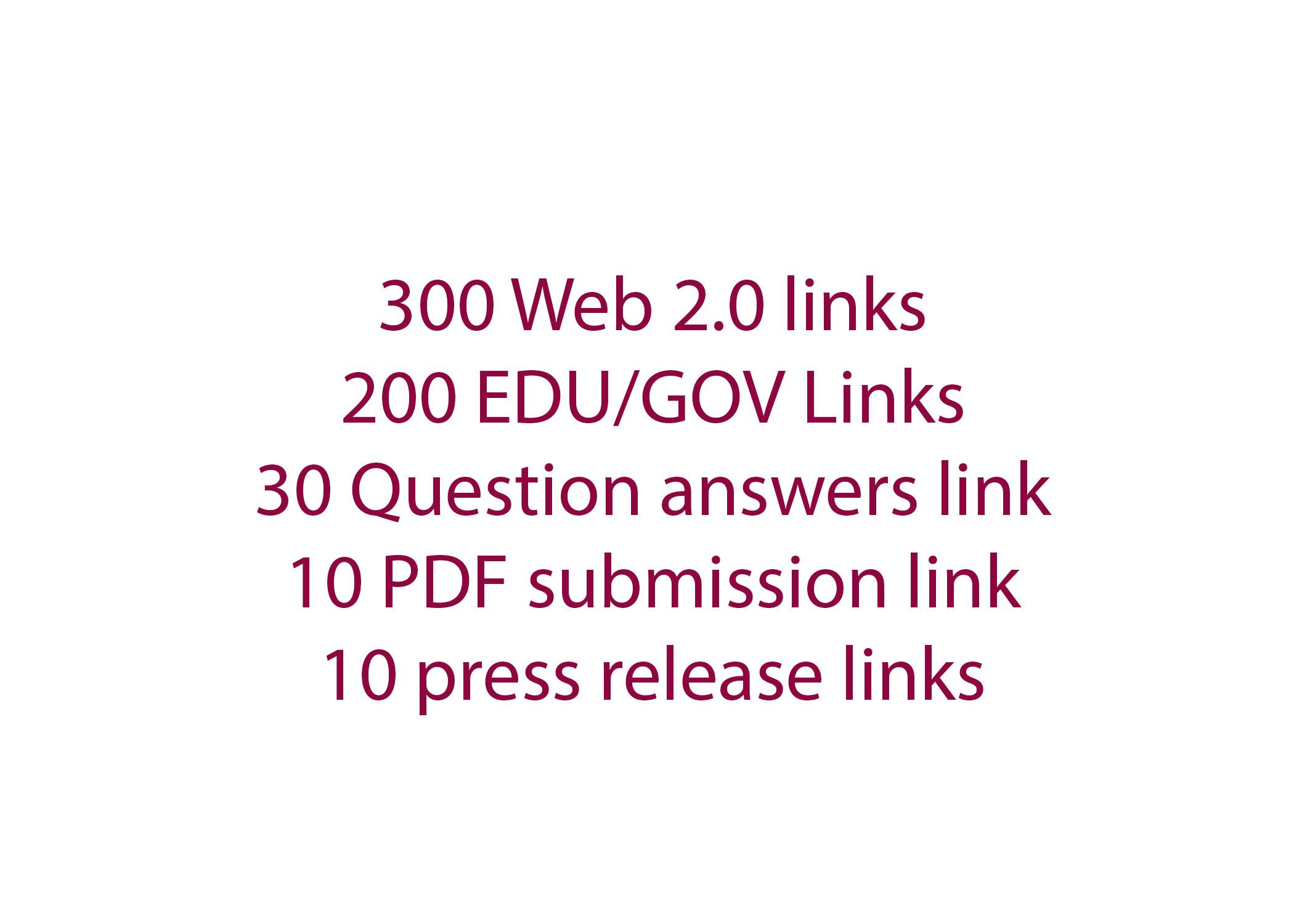 300 Web 2.0 + 200 EDU/GOV + 30 question answer + 10 PDF + 10 press release