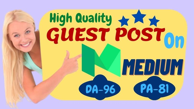 Write & Publish a High quality guest post Backlink on Medium with unique Niche Content.