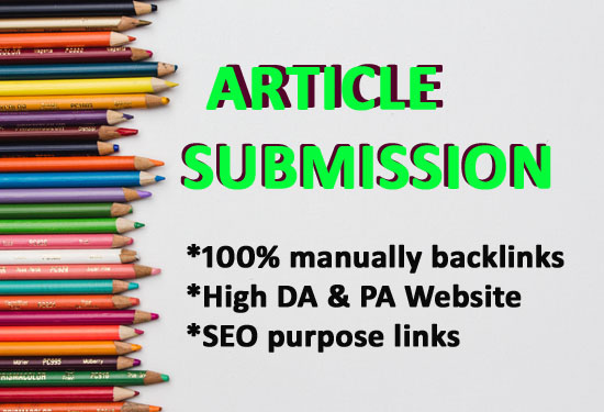 I will do 30 Article Submission Links in High DA & PA unique website.