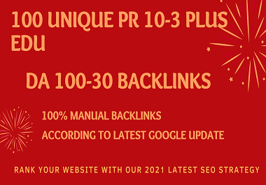 MANUALLY Create 100 UNIQUE PR10-3 SEO BackIinks on DA100-30 sites Plus Edu Links